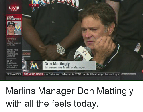 Marlin: LIVE  WPLG  LIVE  1220ET  JOSE  FERNANDEZ  today's game COIT  38-17  Don Mattingly  258 ERA in  4-year career  1st season as Marlins Manager  FERNANDEZ BREAKING NEWS  n Cuba and defected in 2008 on his 4th attempt, becoming a ESTmaTA Marlins Manager Don Mattingly with all the feels today.