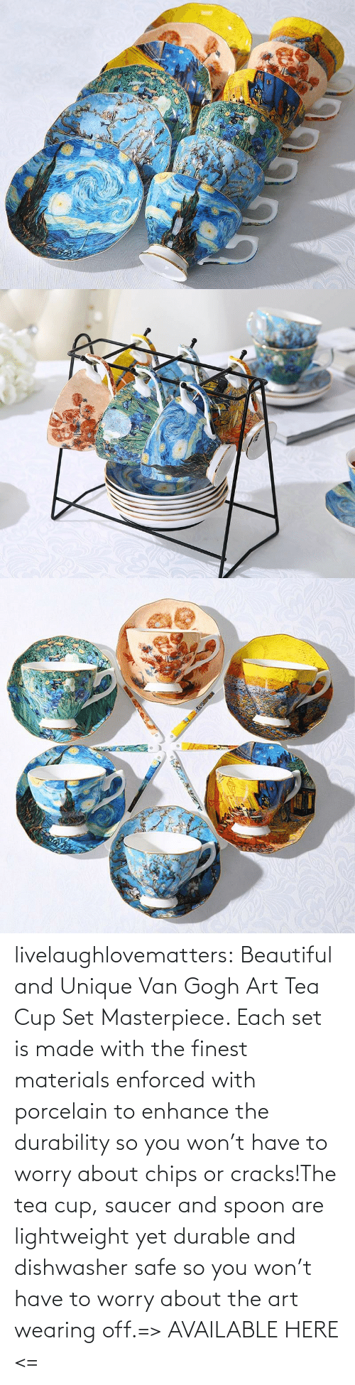 worry: livelaughlovematters:  Beautiful and Unique Van Gogh Art Tea Cup Set Masterpiece. Each set is made with the finest materials enforced with porcelain to enhance the durability so you won't have to worry about chips or cracks!The tea cup, saucer and spoon are lightweight yet durable and dishwasher safe so you won't have to worry about the art wearing off.=> AVAILABLE HERE <=