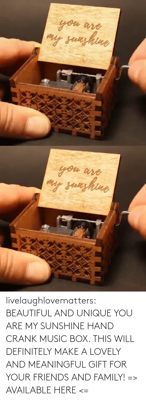 definitely: livelaughlovematters:  BEAUTIFUL AND UNIQUE YOU ARE MY SUNSHINE HAND CRANK MUSIC BOX. THIS WILL DEFINITELY MAKE A LOVELY AND MEANINGFUL GIFT FOR YOUR FRIENDS AND FAMILY! => AVAILABLE HERE <=