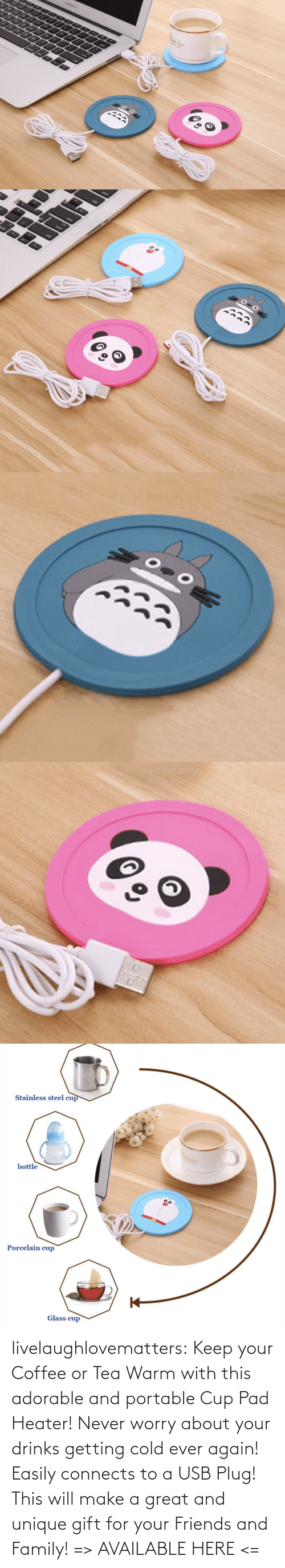 warm: livelaughlovematters: Keep your Coffee or Tea Warm with this adorable and portable Cup Pad Heater! Never worry about your drinks getting cold ever again! Easily connects to a USB Plug! This will make a great and unique gift for your Friends and Family! => AVAILABLE HERE <=