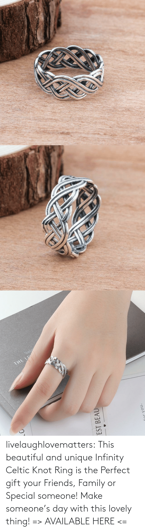 Here: livelaughlovematters:  This beautiful and unique Infinity Celtic Knot Ring is the Perfect gift your Friends, Family or Special someone! Make someone's day with this lovely thing! => AVAILABLE HERE <=
