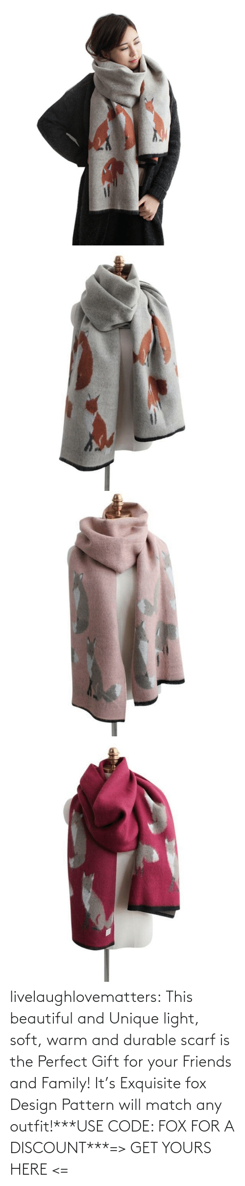 Gt: livelaughlovematters:  This beautiful and Unique light, soft, warm and durable scarf is the Perfect Gift for your Friends and Family! It's Exquisite fox Design Pattern will match any outfit!***USE CODE: FOX FOR A DISCOUNT***=> GET YOURS HERE <=