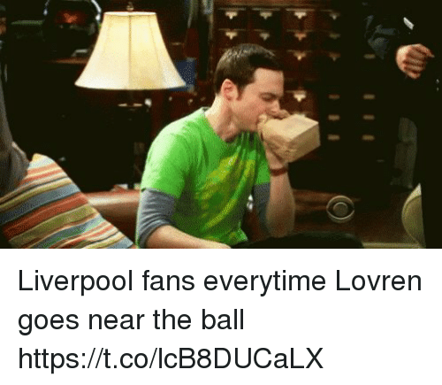 Liverpool Fans: Liverpool fans everytime Lovren goes near the ball https://t.co/lcB8DUCaLX