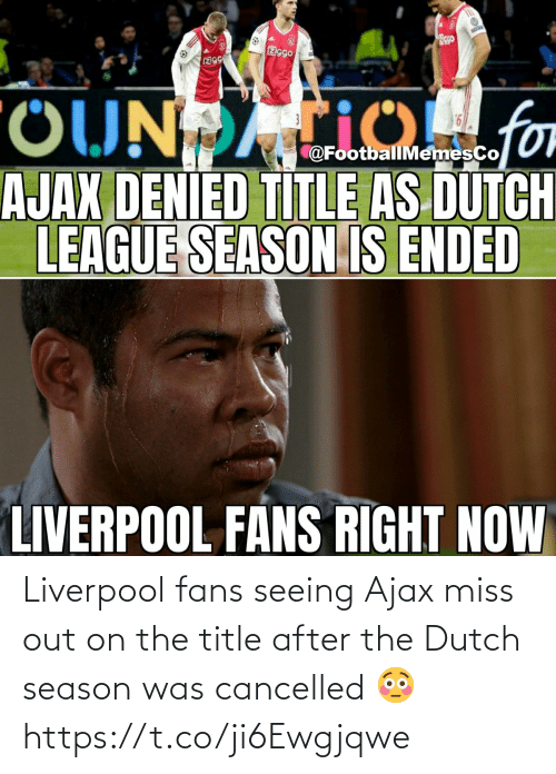 Dutch Language: Liverpool fans seeing Ajax miss out on the title after the Dutch season was cancelled 😳 https://t.co/ji6Ewgjqwe