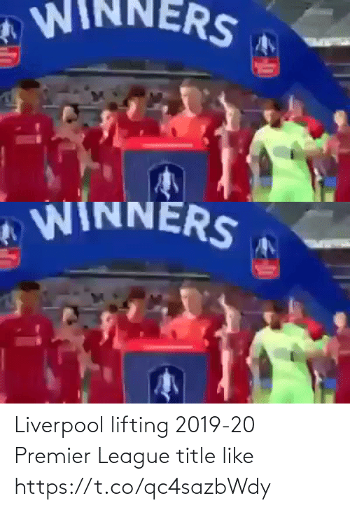 Premier League: Liverpool lifting 2019-20 Premier League title like  https://t.co/qc4sazbWdy
