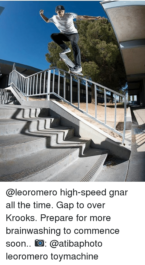 commence: LL  LZ @leoromero high-speed gnar all the time. Gap to over Krooks. Prepare for more brainwashing to commence soon.. 📷: @atibaphoto leoromero toymachine