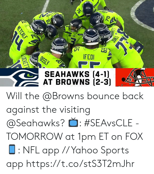Metcalf: LLSOR  IFEDI  PP  SEAHAWKS (4-1)  AT BROWNS (2-3)  76  METCALF  LOCKETT Will the @Browns bounce back against the visiting @Seahawks?  📺: #SEAvsCLE - TOMORROW at 1pm ET on FOX 📱: NFL app // Yahoo Sports app https://t.co/stS3T2mJhr
