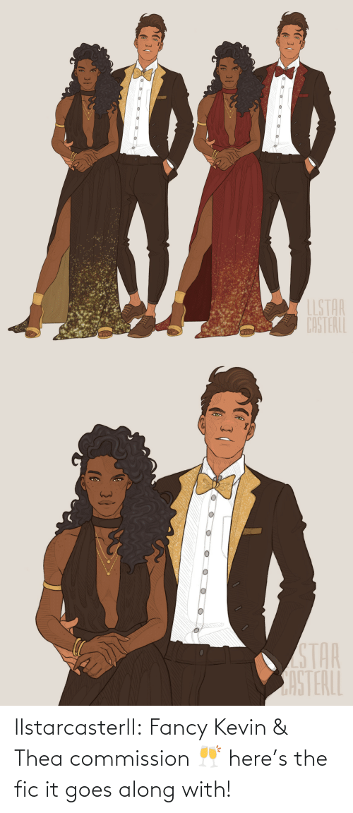 Fancy: llstarcasterll:  Fancy Kevin & Thea commission 🥂 here's the fic it goes along with!