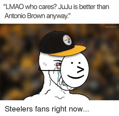 "Lmao, Nfl, and Steelers: ""LMAO who cares? JuJu is better than  Antonio Brown anyway.""  GhettoGronk Steelers fans right now..."