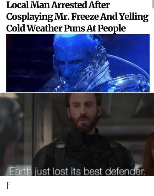 Cold: Local Man Arrested After  Cosplaying Mr. Freeze And Yelling  Cold Weather Puns At People  Earth just lost its best defender. F