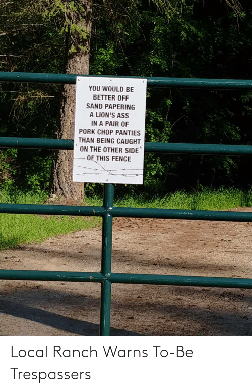 local: Local Ranch Warns To-Be Trespassers