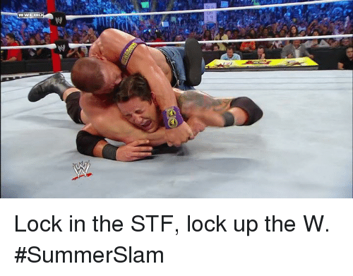 Summerslam, Lock, and  Stf: Lock in the STF, lock up the W. #SummerSlam