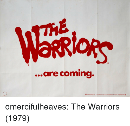 Tumblr, Blog, and Http: lois  ...are coming.  A PARAMOUINT PICTURE Distributed by Cinema International Corporation omercifulheaves:  The Warriors (1979)
