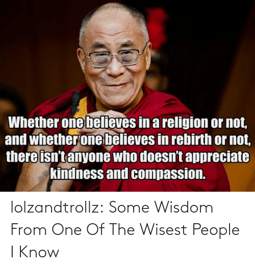 Wisdom: lolzandtrollz:  Some Wisdom From One Of The Wisest People I Know