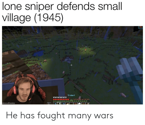 Wars, Sniper, and Trident: lone sniper defends small  village (1945)  Trident  jakeouttheskip He has fought many wars