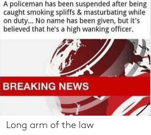 arm: Long arm of the law