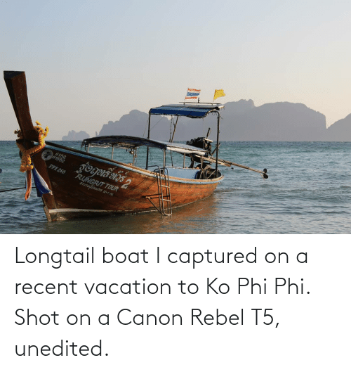 phi: Longtail boat I captured on a recent vacation to Ko Phi Phi. Shot on a Canon Rebel T5, unedited.