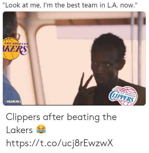 "Los Angeles Lakers, Memes, and Best: ""Look at me, I'm the best team in L.A. now.""  LOSANGELE  KE  LOS ANGELES  LIPPERS  ONBAMEMES Clippers after beating the Lakers 😂 https://t.co/ucj8rEwzwX"