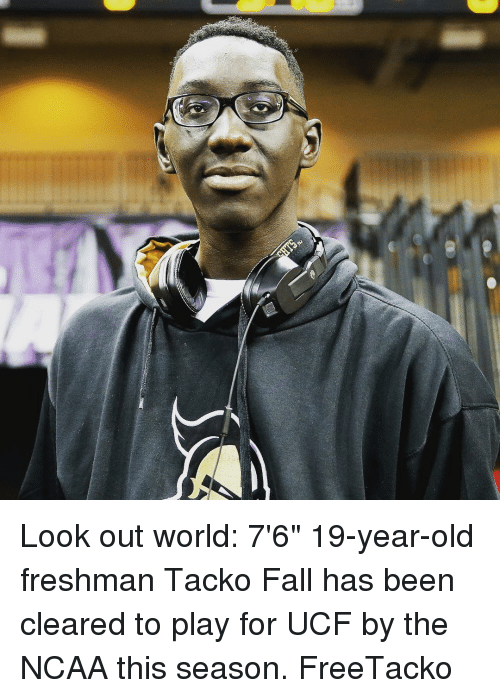 """Fall, Sports, and Ncaa: Look out world: 7'6"""" 19-year-old freshman Tacko Fall has been cleared to play for UCF by the NCAA this season. FreeTacko"""