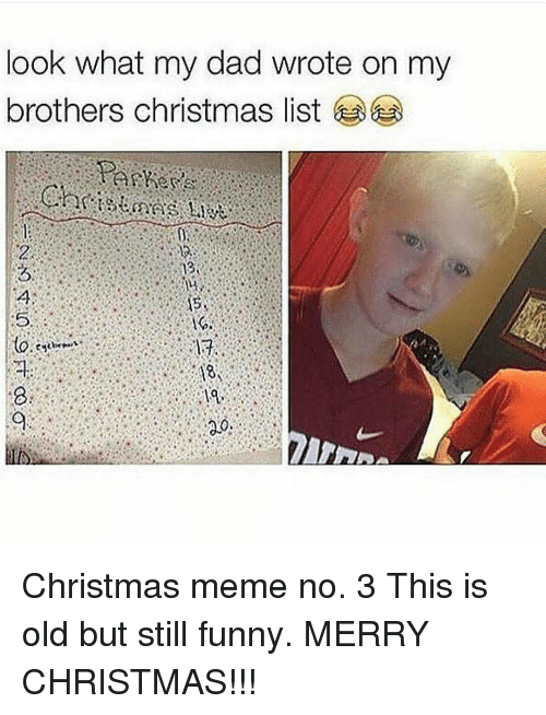 memes and memes no look what my dad wrote on my brothers