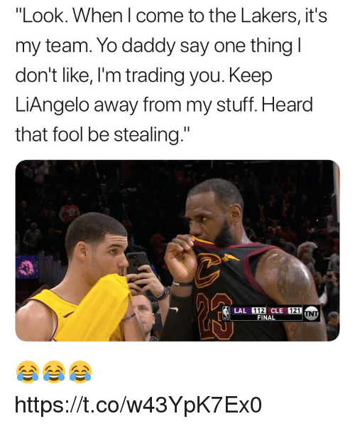 "Yo Daddy: ""Look. When I come to the Lakers, it's  my team. Yo daddy say one thing l  don't like, I'm trading you. Keep  LiAngelo away from my stuff. Heard  that fool be stealing.""  121  FINAL 😂😂😂 https://t.co/w43YpK7Ex0"