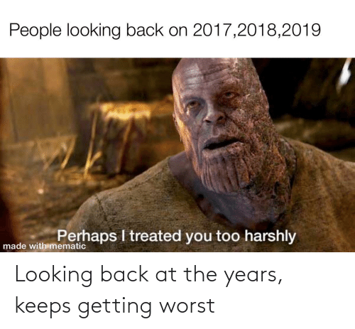 worst: Looking back at the years, keeps getting worst