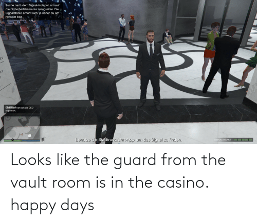 the vault: Looks like the guard from the vault room is in the casino. happy days
