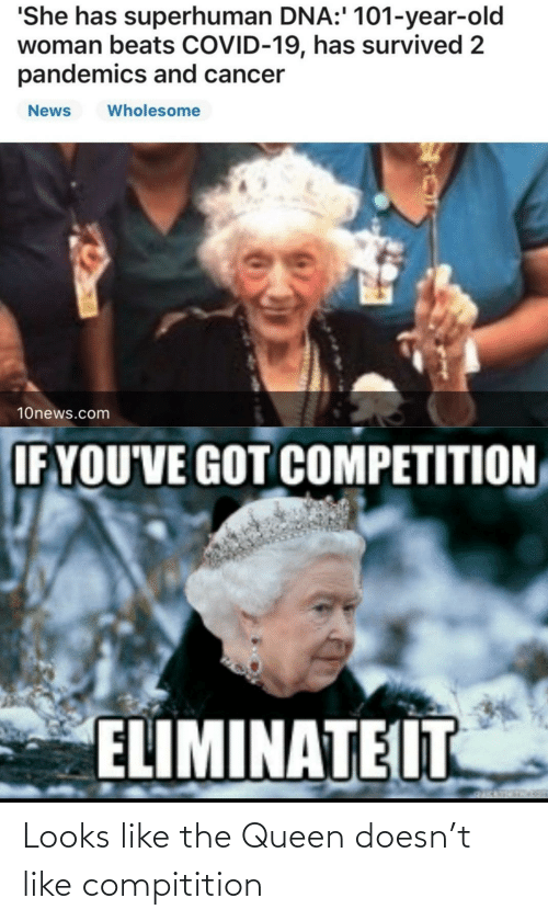 the queen: Looks like the Queen doesn't like compitition