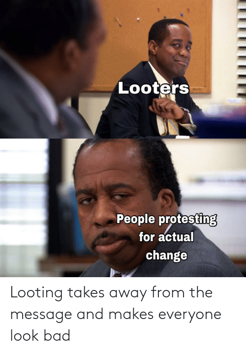 Takes: Looting takes away from the message and makes everyone look bad