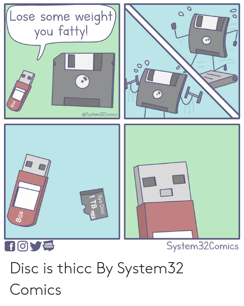 Dank, Comics, and 🤖: Lose some weight  you fatty!  @System32Comics  a un  System32Comics  TOON Disc is thicc  By System32 Comics