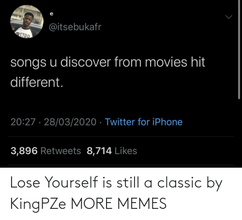 classic: Lose Yourself is still a classic by KingPZe MORE MEMES