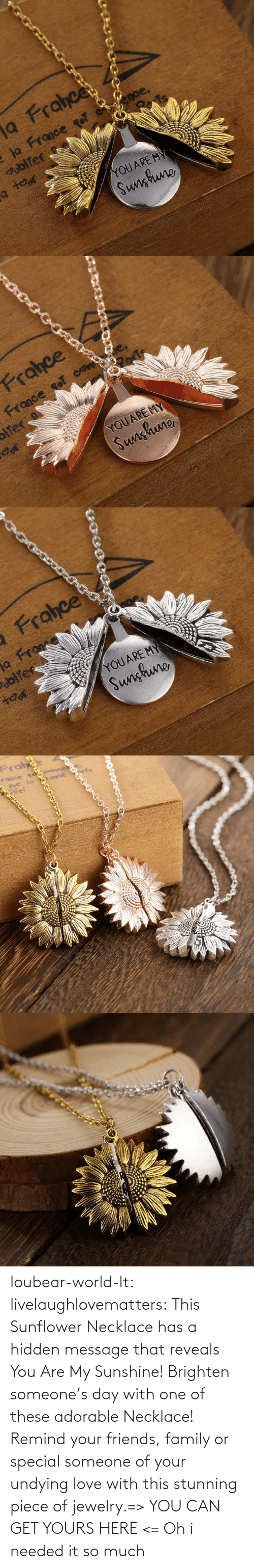 remind: loubear-world-lt:  livelaughlovematters:  This Sunflower Necklace has a hidden message that reveals You Are My Sunshine! Brighten someone's day with one of these adorable Necklace! Remind your friends, family or special someone of your undying love with this stunning piece of jewelry.=> YOU CAN GET YOURS HERE <=   Oh i needed it so much