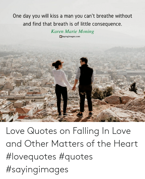 Heart: Love Quotes on Falling In Love and Other Matters of the Heart #lovequotes #quotes #sayingimages