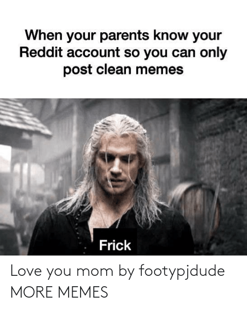 love you: Love you mom by footypjdude MORE MEMES