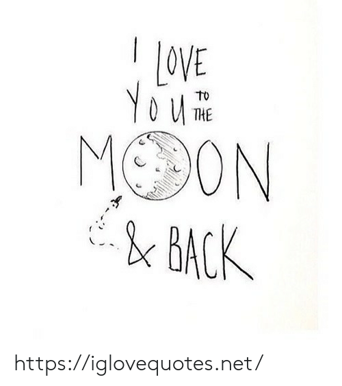 Love, Moon, and Back: LOVE  You  MOON  & BACK  To  THE https://iglovequotes.net/