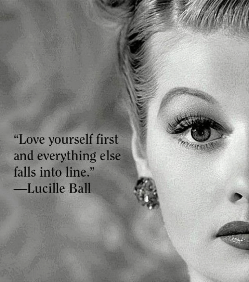 """Love, Memes, and 🤖: """"Love yourself first  and everything else  falls into line.""""  -Lucille Ball"""