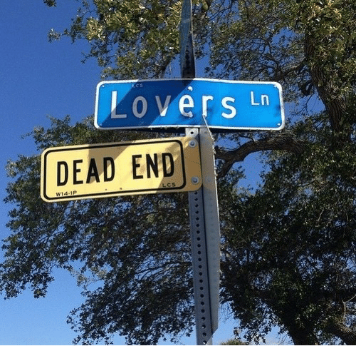 Dead End, Dead, and End: Lovers Ln  DEAD END