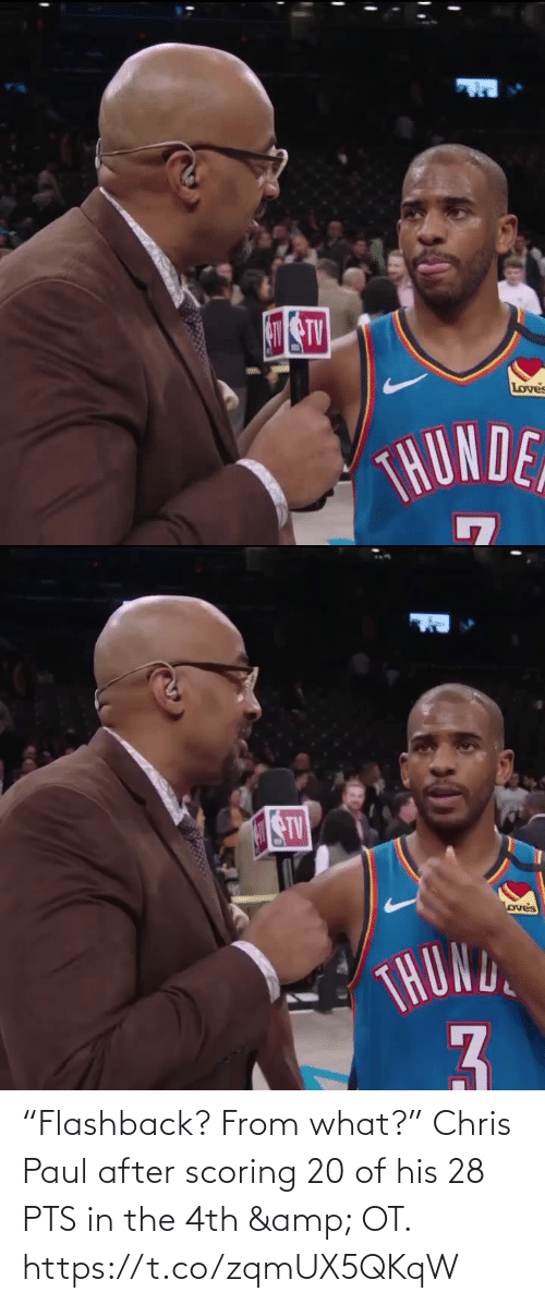 "loves: Loves  THUNDE   STV  oves  THOND  3. ""Flashback? From what?""   Chris Paul after scoring 20 of his 28 PTS in the 4th & OT.    https://t.co/zqmUX5QKqW"