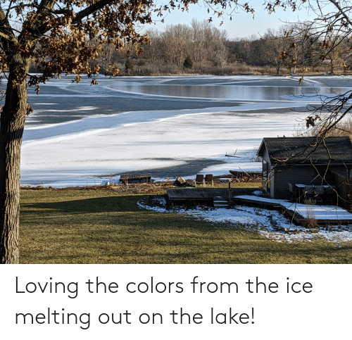 melting: Loving the colors from the ice melting out on the lake!