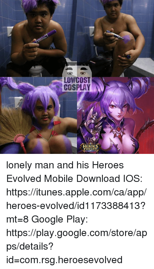 Apple Dank And Google LOW COST COSPLAY HEROES EVOLVED Lonely Man His
