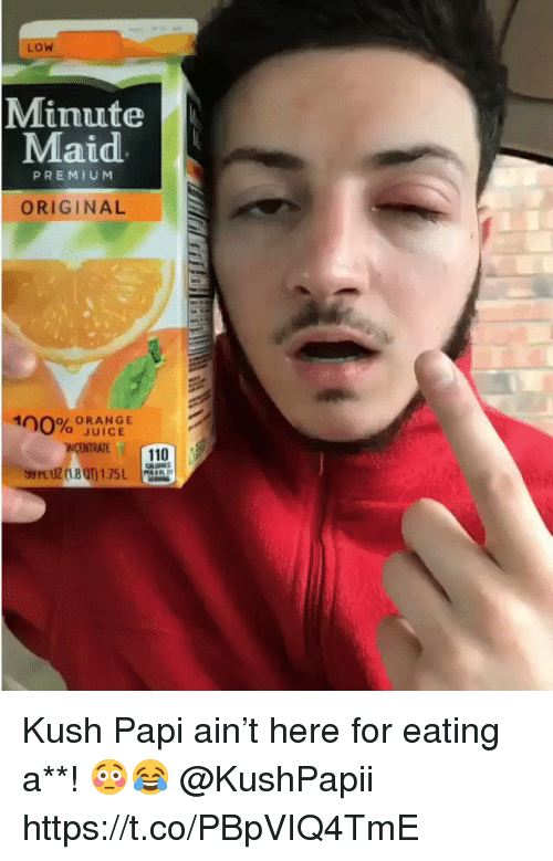 Andrew Bogut, Juice, and Minute Maid: LOW  Minute  Maid  PREMIUM  ORIGINAL  ORANGE  o JUICE  NCENTRATE  110 Kush Papi ain't here for eating a**! 😳😂 @KushPapii https://t.co/PBpVIQ4TmE