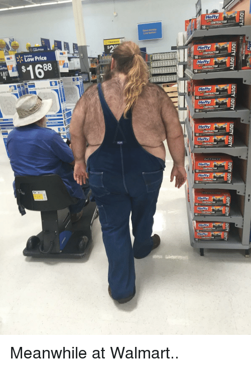 Meanwhile At Walmart: Low price  Low price  16  clearance  He  CONTRACTOR  16  He  CONTRACTOR  16  He  CONTRACTOR  16  He  CONTRACTOR  16  He  CONTRACTOR  16  He  CONTRACTOR  16  CONTRACTOR  16  16  16  16  CONTRACTOR  16 Meanwhile at Walmart..