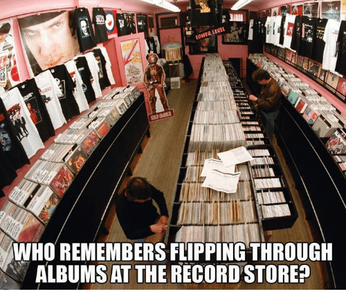 record store: LOWER LEVEL  WHO REMEMBERSFLIPPINGTHROUGH  ALBUMSAT THE RECORD STORE?