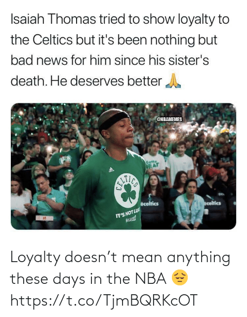 anything: Loyalty doesn't mean anything these days in the NBA 😔 https://t.co/TjmBQRKcOT