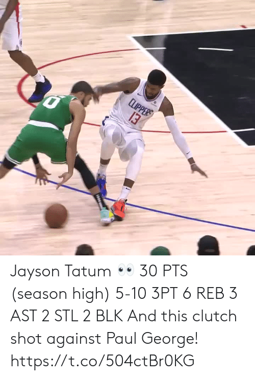 ast: LPPЕR  13 Jayson Tatum 👀  30 PTS (season high) 5-10 3PT 6 REB 3 AST 2 STL 2 BLK   And this clutch shot against Paul George!    https://t.co/504ctBr0KG