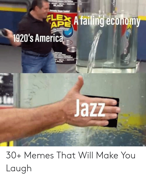 America, Flexing, and Memes: ls  FLEX A failing economy  APE  1920's America  Jazz 30+ Memes That Will Make You Laugh