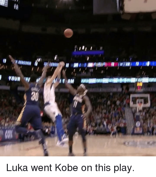 Kobe, Play, and This: Luka went Kobe on this play.