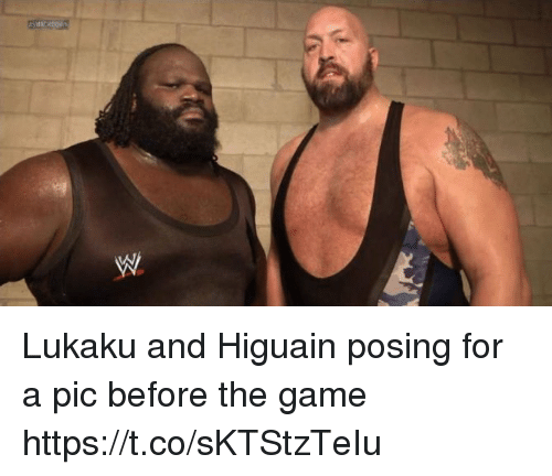 Memes, The Game, and Game: Lukaku and Higuain posing for a pic before the game https://t.co/sKTStzTeIu