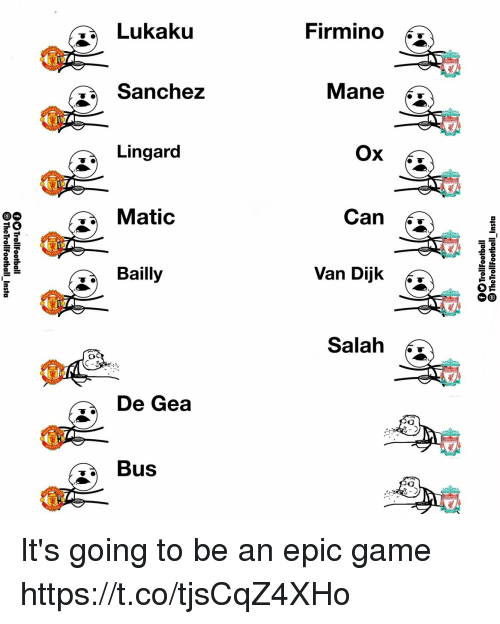 Memes, Game, and 🤖: Lukaku  FirminO 6  ta Sanchez  Lingard  Matic  Bailly  Ox 61  oe  Can *^  Van Dijk  Salah  2  De Gea  Bus It's going to be an epic game https://t.co/tjsCqZ4XHo