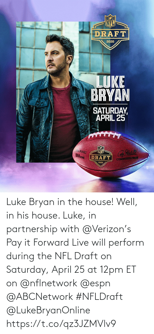 NFL draft: Luke Bryan in the house! Well, in his house. Luke, in partnership with @Verizon's Pay it Forward Live will perform during the NFL Draft on Saturday, April 25 at 12pm ET on @nflnetwork @espn @ABCNetwork #NFLDraft @LukeBryanOnline https://t.co/qz3JZMVlv9
